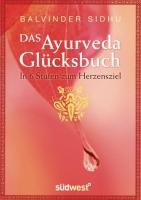 Das Ayurveda Glücksbuch (B. Sidhu)